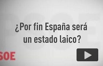 PSOE: Mis Respuestas  ¿Por fin España será un estado laico?