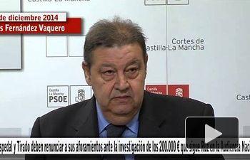 PSOE: Cospedal y Tirado deben renunciar al privilegio de su aforamiento ante la investigación de Ruz
