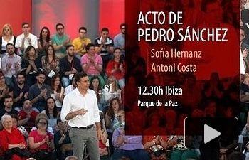 PSOE: Pedro Sánchez visita Ibiza
