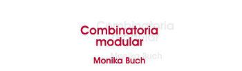 Exposición Combinatoria Modular Monika Buch.
