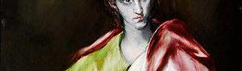 """Imagen de San Juan Evangelista, Apostolado. El Greco,1610-1614.Museo del Greco. Toledo. Una de las obras que componen la exposición """"El Greco. Toledo 1900' que se muestra en el Museo de Santa Cruz de Toledo (edificio de Santa Fe)."""