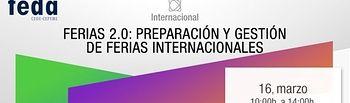 Ferias 2.0: Preparación y Gestión de Ferias Internacionales.