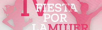 IV Edición de la Fiesta por la Mujer y la Vida