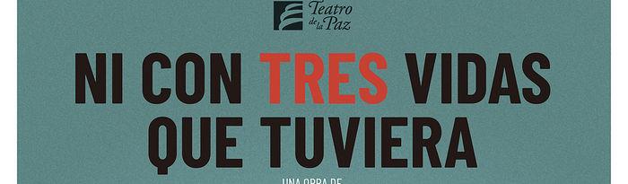 """""""Ni con tres vidas que tuviera"""", en el Teatro de la Paz."""