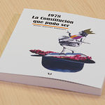 """Libro """"1978, la Constitución que puso ser"""", de Manuel Martínez"""