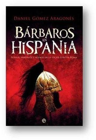 Bárbaros en Hispania, de Daniel Gómez Aragonés.